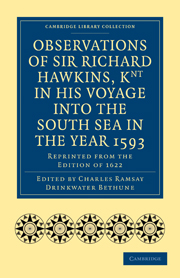 Observations of Sir Richard Hawkins, Knt in His Voyage into the South Sea in the Year 1593