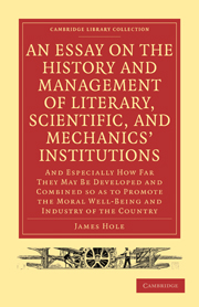 An Essay on the History and Management of Literary, Scientific, and Mechanics' Institutions