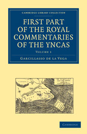 First Part of the Royal Commentaries of the Yncas