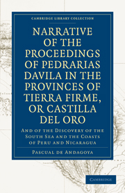 Narrative of the Proceedings of Pedrarias Davila in the Provinces of Tierra Firme, or Catilla del Oro