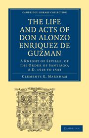 The Life and Acts of Don Alonzo Enriquez de Guzman: A Knight of Seville, of the Order of Santiago, A.D. 1518 to 1543