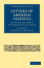 Letters of Amerigo Vespucci, and Other Documents Illustrative of his Career
