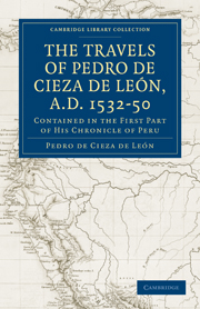 Travels of Pedro de Cieza de León, A.D. 1532–50