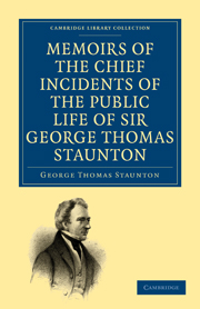 Memoirs of the Chief Incidents of the Public Life of Sir George Thomas Staunton, Bart., Hon. D.C.L. of Oxford