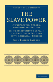 The Slave Power: Its Character, Career, and Probable Designs