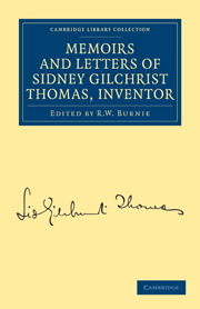 Memoirs and Letters of Sidney Gilchrist Thomas, Inventor
