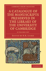 A Catalogue of the Manuscripts Preserved in the Library of the University of Cambridge