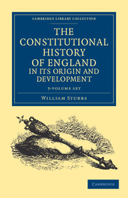 The Constitutional History of England, in its Origin and Development