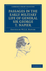 Passages in the Early Military Life of General Sir George T. Napier, K.C.B.