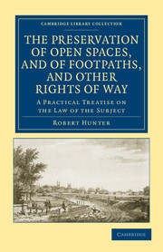 The Preservation of Open Spaces, and of Footpaths, and Other Rights of Way