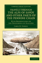 Travels through the Alps of Savoy and Other Parts of the Pennine Chain