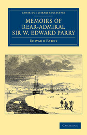Memoirs of Rear-Admiral Sir W. Edward Parry