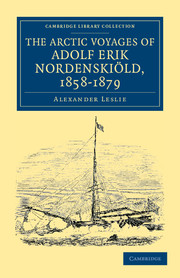 The Arctic Voyages of Adolf Erik Nordenskiöld, 1858–1879