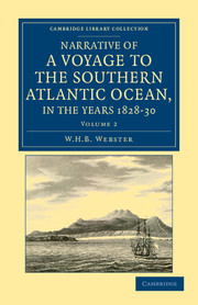 Narrative of a Voyage to the Southern Atlantic Ocean, in the Years 1828, 29, 30, Performed in HM Sloop Chanticleer