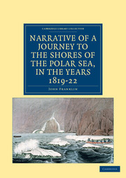 Narrative of a Journey to the Shores of the Polar Sea, in the Years 1819, 20, 21, and 22