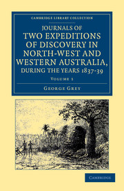 Journals of Two Expeditions of Discovery in North-West and Western Australia, during the Years 1837, 38, and 39