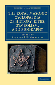 The Royal Masonic Cyclopaedia of History, Rites, Symbolism, and Biography