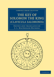 The Key of Solomon the King (Clavicula Salomonis)