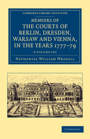 Memoirs of the Courts of Berlin, Dresden, Warsaw, and Vienna, in the Years 1777, 1778, and 1779