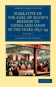 Narrative of the Earl of Elgin's Mission to China and Japan, in the Years 1857, '58, '59