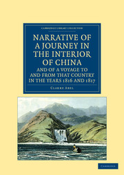 Narrative of a Journey in the Interior of China, and of a Voyage to and from that Country in the Years 1816 and 1817