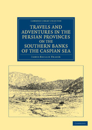 Travels and Adventures in the Persian Provinces on the Southern Banks of the Caspian Sea