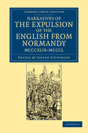 Narratives of the Expulsion of the English from Normandy, MCCCXLIX–MCCCL