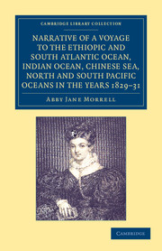Narrative of a Voyage to the Ethiopic and South Atlantic Ocean, Indian Ocean, Chinese Sea, North and South Pacific Oceans in the Years 1829, 1830, 1831
