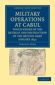 Military Operations at Cabul, which Ended in the Retreat and Destruction of the British Army, January 1842