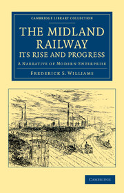 The Midland Railway: Its Rise and Progress