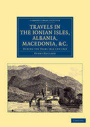 Travels in the Ionian Isles, Albania, Thessaly, Macedonia, etc.