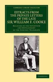 Extracts from the Private Letters of the Late Sir W. F. Cooke