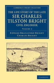 The Life Story of the Late Sir Charles Tilston Bright, Civil Engineer