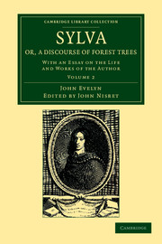Sylva, Or, a Discourse of Forest Trees