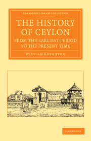 The History of Ceylon from the Earliest Period to the Present Time