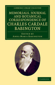Memorials Journal and Botanical Correspondence of Charles Cardale Babington