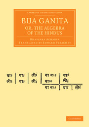 Bija Ganita; or, the Algebra of the Hindus