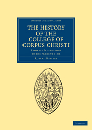 The History of the College of Corpus Christi and the B. Virgin Mary (Commonly Called Bene't) in the University of Cambridge
