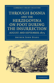 Through Bosnia and the Herzegovina on Foot during the Insurrection, August and September 1875