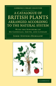 A Catalogue of British Plants Arranged According to the Natural System