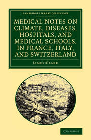 Medical Notes on Climate, Diseases, Hospitals, and Medical Schools, in France, Italy, and Switzerland