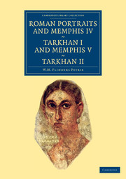 Roman Portraits and Memphis IV, Tarkhan I and Memphis V, Tarkhan II