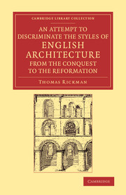 An Attempt to Discriminate the Styles of English Architecture, from the Conquest to the Reformation