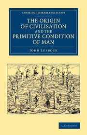 The Origin of Civilisation and the Primitive Condition of Man