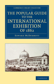 The Popular Guide to the International Exhibition of 1862