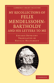 My Recollections of Felix Mendelssohn-Bartholdy, and his Letters to Me