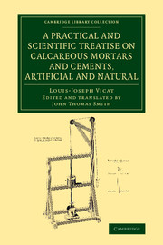 A Practical and Scientific Treatise on Calcareous Mortars and Cements, Artificial and Natural