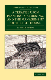 A Treatise upon Planting, Gardening, and the Management of the Hot-House