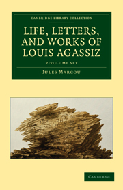 Life, Letters, and Works of Louis Agassiz 2 Volume Set