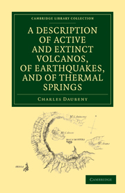 A Description of Active and Extinct Volcanos, of Earthquakes, and of Thermal Springs